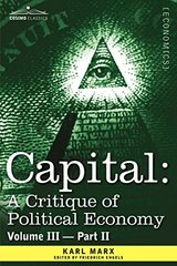 Capital, A Critique of Political Economy: the Process of Capitalist Production As a Whole