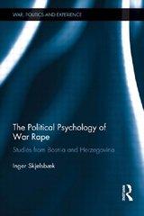 The Political Psychology of War Rape: Studies from Bosnia and Herzegovina