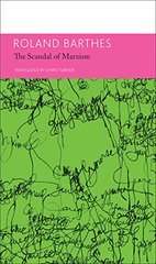 """""""The 'Scandal' of Marxism"""" and Other Writings on Politics"""