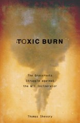 Toxic Burn: The Grassroots Struggle Against the Wti Incinerator