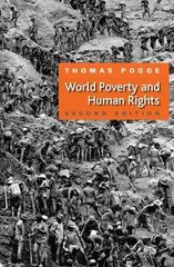 World Poverty and Human Rights: Cosmopolitan Responsibilites and Reforms
