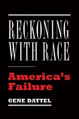 Reckoning With Race: America's Greatest Failure