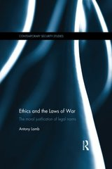 Ethics and the Laws of War: The Moral Justification of Legal Norms