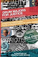 Drum Majors for Justice: 101 Quotes by African American Politicians
