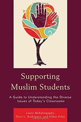 Supporting Muslim Students: A Guide to Understanding the Diverse Issues of Today's Classrooms
