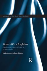 Islamic Ngos in Bangladesh: Development, Piety and Neoliberal Governmentality