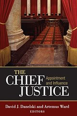 The Chief Justice: Appointment and Influence