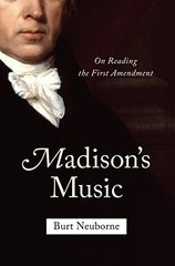 Madison's Music: On Reading the First Amendment