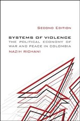 Systems of Violence: The Political Economy of War and Peace in Colombia