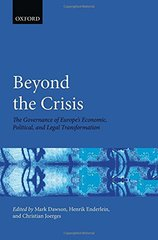 Beyond the Crisis: The Governance of Europe's Economic, Political and Legal Transformation