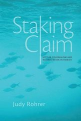 Staking Claim: Settler Colonialism and Racialization in Hawai'i