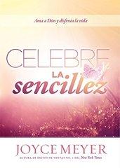 Celebre la sencillez / Celebration of Simplicity: Ama a Dios y disfruta la vida