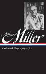 Arthur Miller: Collected Plays, 1964-1982