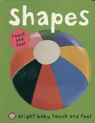 Bright Baby Touch and FeelBright Baby Touch & Feel ShapesBright Baby Touch and Feel Shapes