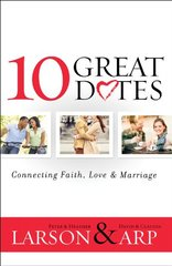 10 Great Dates: Connecting Faith, Love, & Marriage