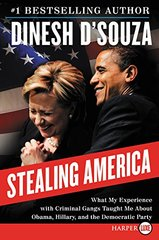 Stealing America: What My Experience With Criminal Gangs Taught Me About Obama, Hillary and the Democratic Party