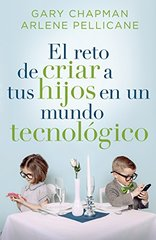 El reto de criar a tus hijos en un mundo tecnolَgico / Raising Relational Kids in a Screen-Driven World