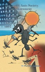The Secret Ants Society and the Government Cover-up: The Film Animation Story