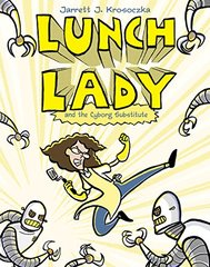 Lunch Lady 1: Lunch Lady and the Cyborg Substitute