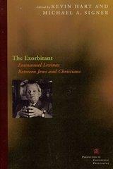 The Exorbitant: Emmanuel Levinas Between Jews and Christians