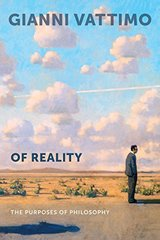 Of Reality: The Purposes of Philosophy by Vattimo, Gianni/ Valgenti, Robert T. (TRN)