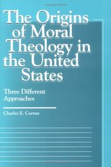 The Origins of Moral Theology in the United States: Three Different Approaches