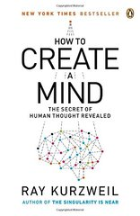 How to Create a Mind: The Secret of Human Thought Revealed (Paperback) by Kurzweil, Ray