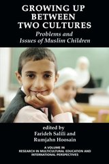 Growing Up Between Two Cultures: Issues and Problems of Muslim Children