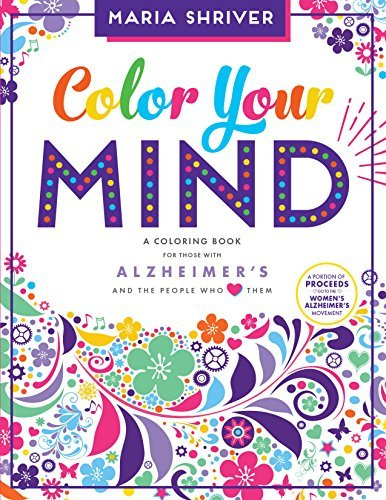 Color Your Mind: A Coloring Book for Those With Alzheimer's and the People Who Love Them