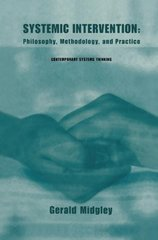 Systemic Intervention: Philosophy, Methodology, and Practice by Midgley, Gerald