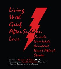 Living With Grief After Sudden Loss: Suicide/Homicide/Accident/Heart Attack/Stroke