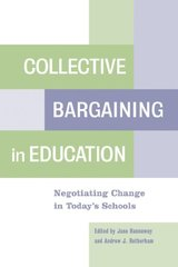 Collective Bargaining in Education: Negotiating Change in Today's Schools