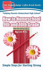How to Homeschool 9th and 10th Grade: Simple Steps for Starting Strong