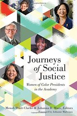 Journeys of Social Justice: Women of Color Presidents in the Academy