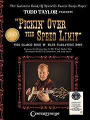 Pickin' over the Speed Limit: Presented by Todd Taylor, Guinness World Records' Fastest Banjo Player