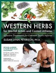 Western Herbs for Martial Artists and Contact Athletes: Effective Treatments for Common Sports Injuries by Peterson, Susan Lynn