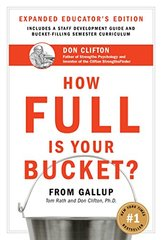 How Full Is Your Bucket?: Positive Strategies for Work and Life: Educator's Edition