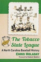 The Tobacco State League: A North Carolina Baseball History, 1946-1950