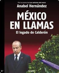 Mexico en llamas:: El legado de calderon