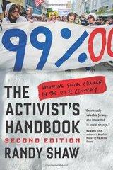 The Activist's Handbook: Winning Social Change in the 21st Century