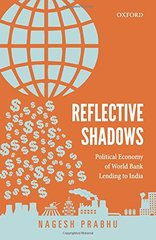 Reflective Shadows: Political Economy of the World Bank Lending to India