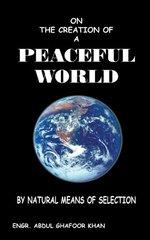 On the Creation of a Peaceful World: By Natural Means of Selection
