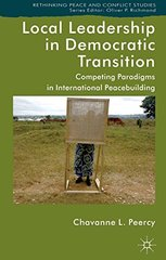 Local Leadership in Democratic Transition: Competing Paradigms in International Peacebuilding
