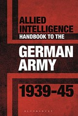 Allied Intelligence Handbook to the German Army, 1939-1945