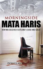 Morningside Mata Haris: How Mi 6 Deceived Scotland's Great and Good