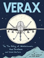 Verax: The True Story of Whistleblowers, Drone Warfare, and Mass Surveillance: a Graphic Novel
