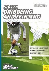 Soccer-Dribbling and Feinting: 68 Drills and Exercises Designed to Improve Dribbling Asnd Feinting by Dooley, Thomas/ Titz, Christian