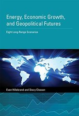Energy, Economic Growth, and Geopolitical Futures: Eight Long-Range Scenarios