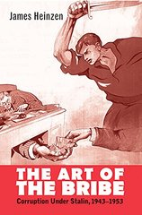 The Art of the Bribe: Corruption Under Stalin, 1943-1953