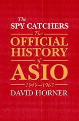 The Spy Catchers: The Official History of ASIO 1949-1963